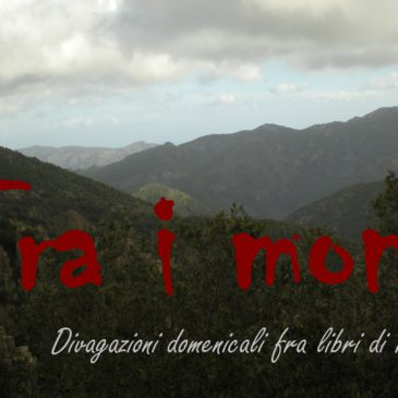 Domenica 16 dicembre- Tra i monti. Divagazioni domenicali fra libri di montagna